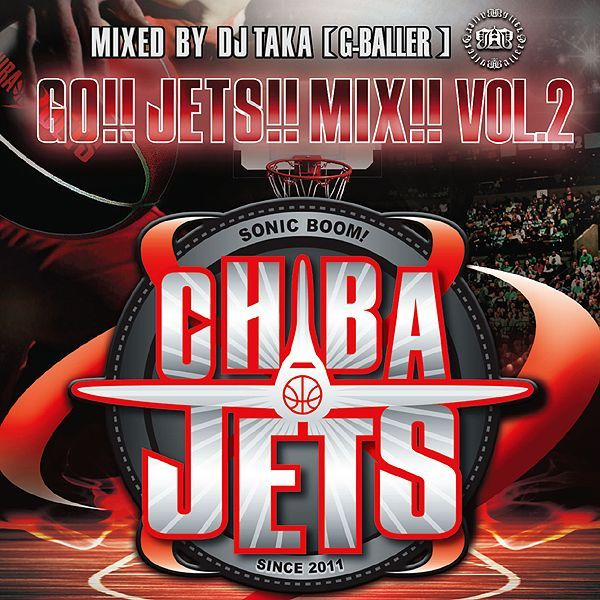 千葉ジェッツ オフィシャル MIX CD!! GO!!JETS!!MIX!!VOL.2 Mixed By DJ TAKA