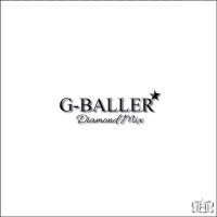 G-BALLER ★ DIAMOND MIX CD Mixed By DJ TAKA